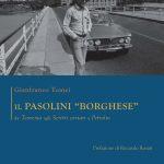 """Gianfranco Tomei Il Pasolini """"Borghese"""". Recensione di Alessandro D'Agostini."""